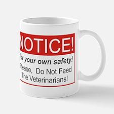 Notice / Veterinarians Mug