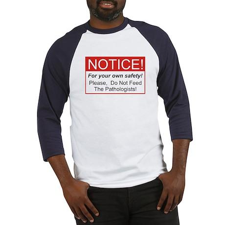 Notice / Pathologist Baseball Jersey