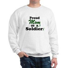 Proud Mom 3 Soldiers Sweatshirt