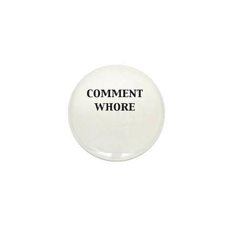 Comment Whore Mini Button (10 pack)