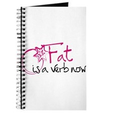 Fat Is A Verb Now Cursive Journal