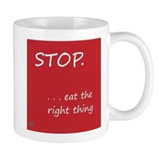 STOP.EAT RIGHT > mug