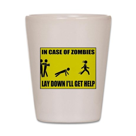In Case of Zombies Lay Down I Shot Glass