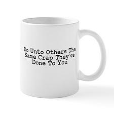 Do Unto Others The Same Crap Mug