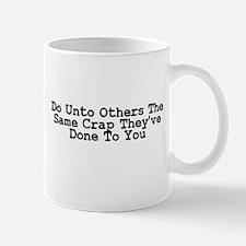 Do Unto Others The Same Crap Small Small Mug
