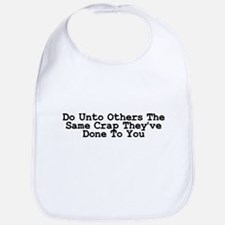 Do Unto Others The Same Crap Bib