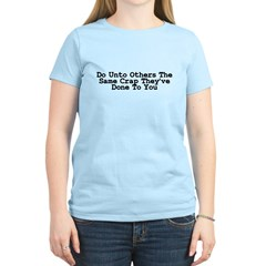 Do Unto Others The Same Crap Women's Light T-Shirt