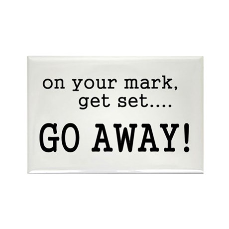 On your mark get set go away! Rectangle Magnet