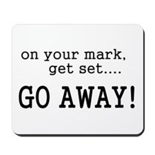 On your mark get set go away! Mousepad