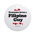 Everyone loves a Filipino Guy -  Ornament (Round)