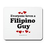 Everyone loves a Filipino Guy -  Mousepad