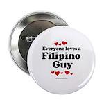 Everyone loves a Filipino Guy - Button