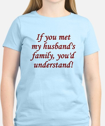 Met My Husband's Family Women's Light T-Shirt