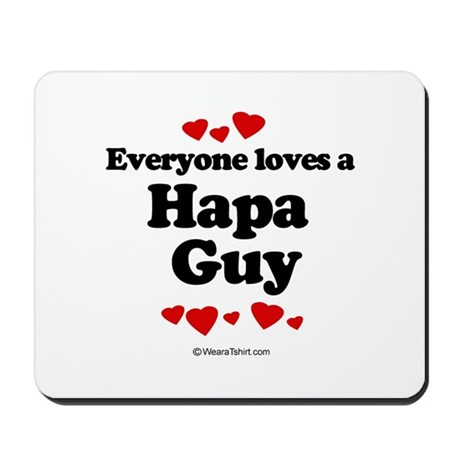 Everyone loves a Hapa Guy - Mousepad