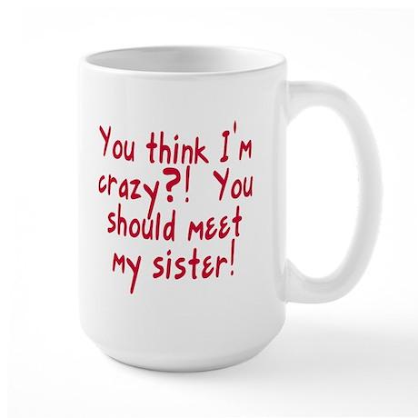 Meet My Crazy Sister Large Mug