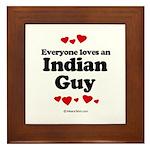 Everyone loves an Indian Guy - Framed Tile