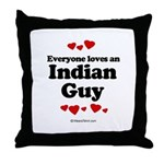 Everyone loves an Indian Guy -  Throw Pillow