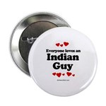 Everyone loves an Indian Guy - Button