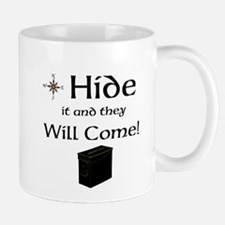 Hide it and they will come Mug