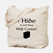 Hide it and they will come Tote Bag