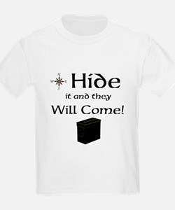 Hide it and they will come T-Shirt