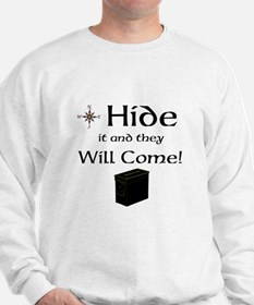 Hide it and they will come Sweatshirt