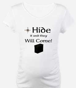 Hide it and they will come Shirt