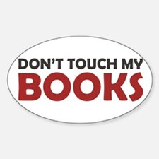 Don't Touch My Books Sticker (Oval)