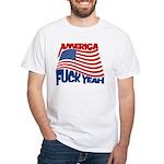 america fuck yeah White T-Shirt