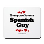 Everyone loves a Spanish Guy -  Mousepad