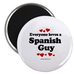 Everyone loves a Spanish Guy - Magnet