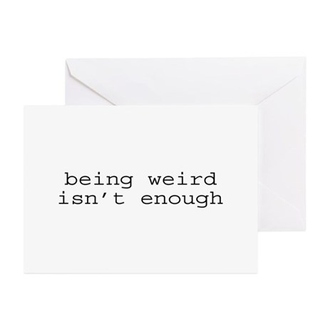 Being Weird Isn't Enough Greeting Cards (Pk of 10)