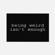 Being Weird Isn't Enough Rectangle Magnet (10 pack