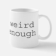 Being Weird Isn't Enough Mug