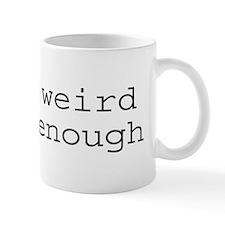 Being Weird Isn't Enough Small Mugs