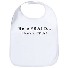 Be Afraid: I have a Twin Bib