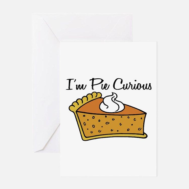 I'm Pie Curious Greeting Card