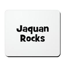 Jaquan Rocks Mousepad