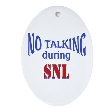No Talking During SNL Ornament (Oval)