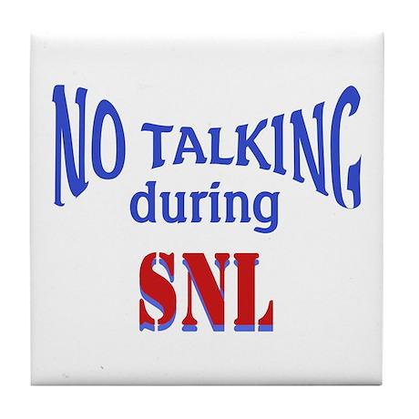 No Talking During SNL Tile Coaster
