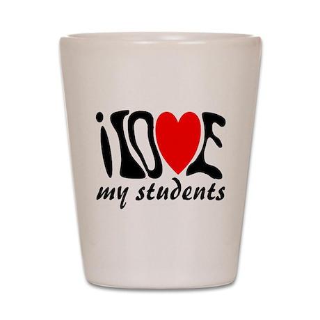 teacher loves students Shot Glass