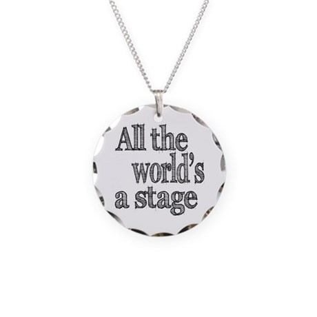 All the World's a Stage Necklace Circle Charm