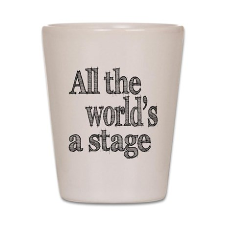 All the World's a Stage Shot Glass