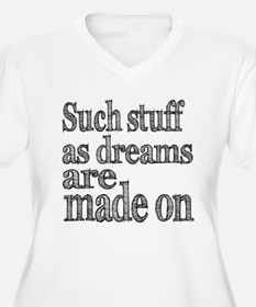 Such Stuff as Dreams are Made On T-Shirt