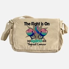 Fight is On Thyroid Cancer Messenger Bag