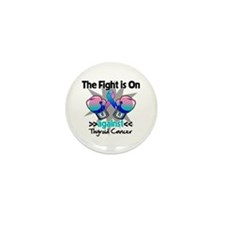 Fight is On Thyroid Cancer Mini Button (10 pack)