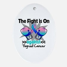 Fight is On Thyroid Cancer Ornament (Oval)