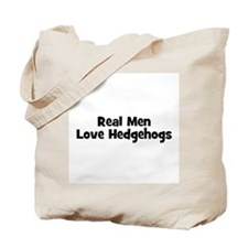 Real Men Love Hedgehogs Tote Bag