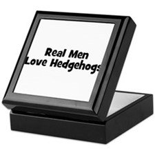 Real Men Love Hedgehogs Keepsake Box