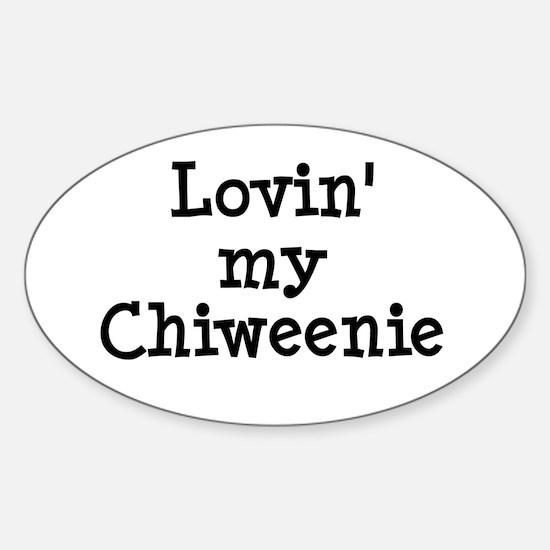 Lovin' My Chiweenie Sticker (Oval)
